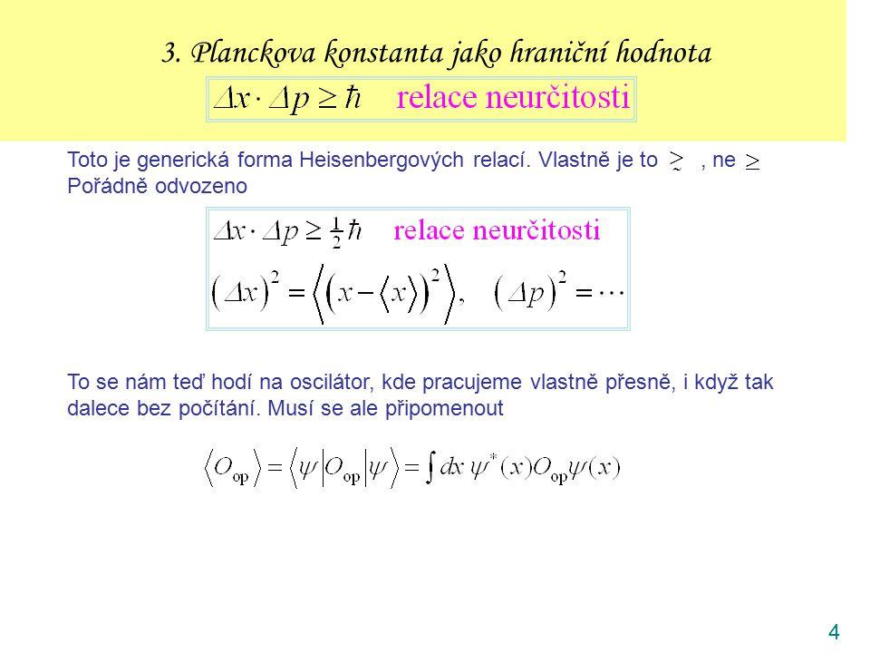 3. Planckova konstanta jako hraniční hodnota