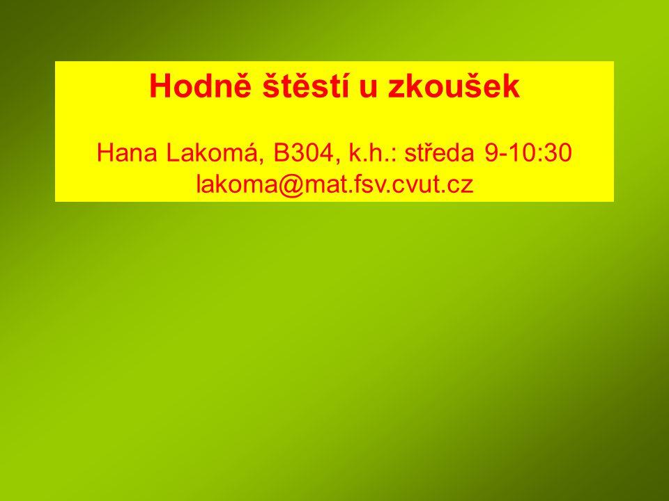 Hana Lakomá, B304, k.h.: středa 9-10:30