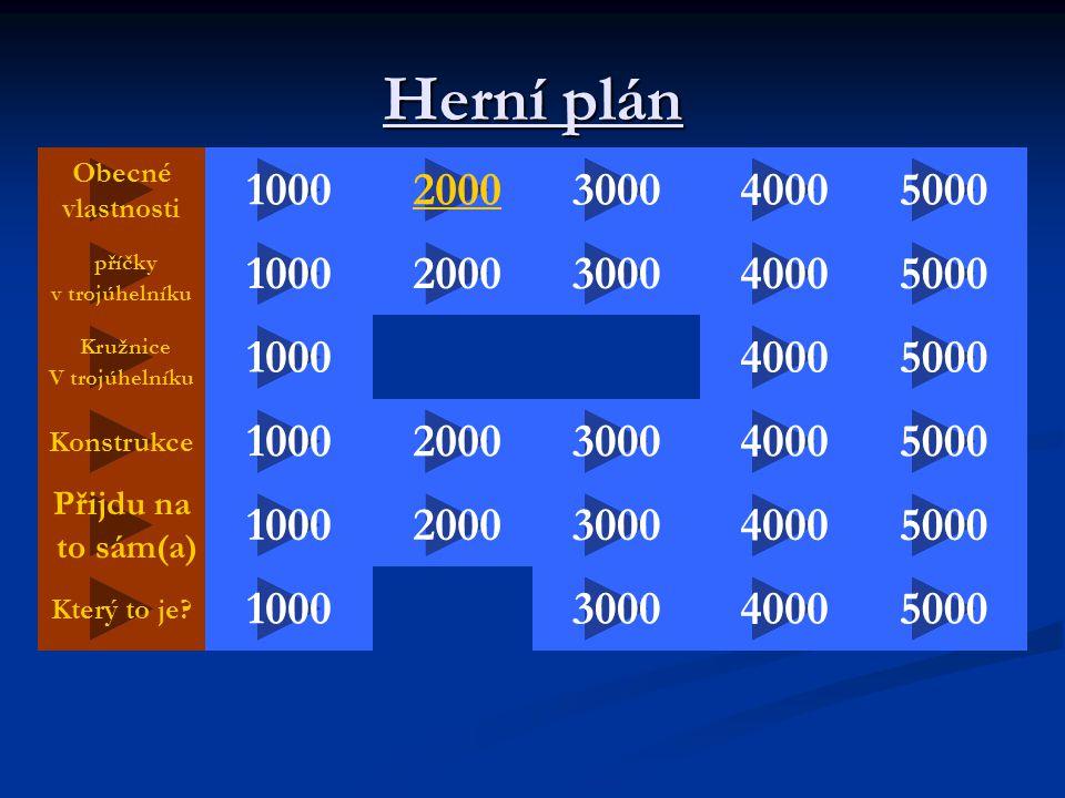 Herní plán Obecné. vlastnosti. 1000. 2000. 3000. 4000. 5000. příčky. v trojúhelníku. 1000.