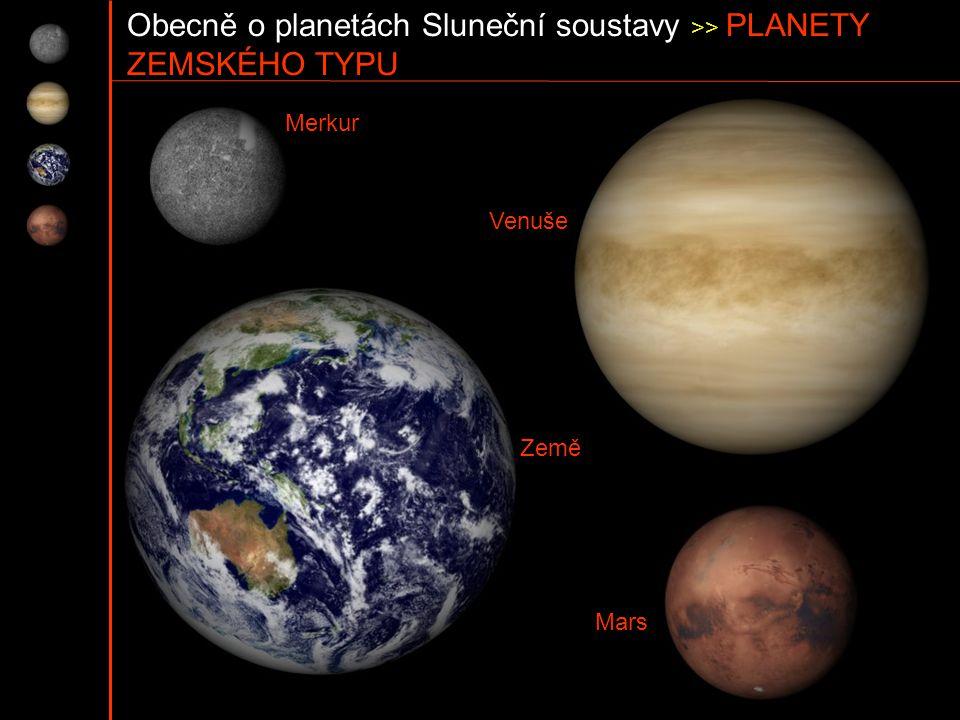 Obecně o planetách Sluneční soustavy >> PLANETY ZEMSKÉHO TYPU