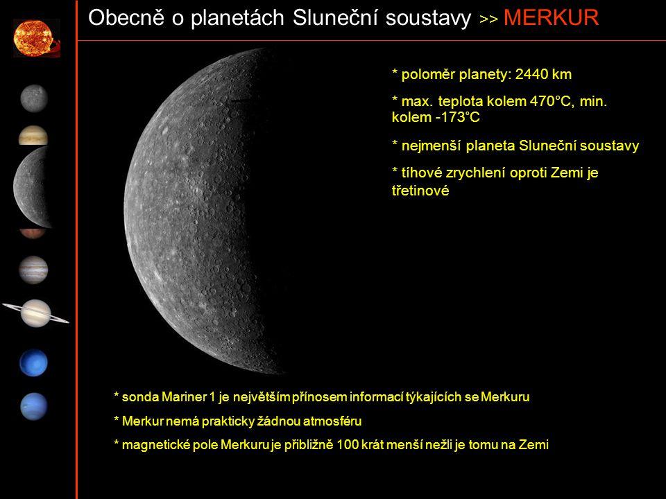 Obecně o planetách Sluneční soustavy >> MERKUR
