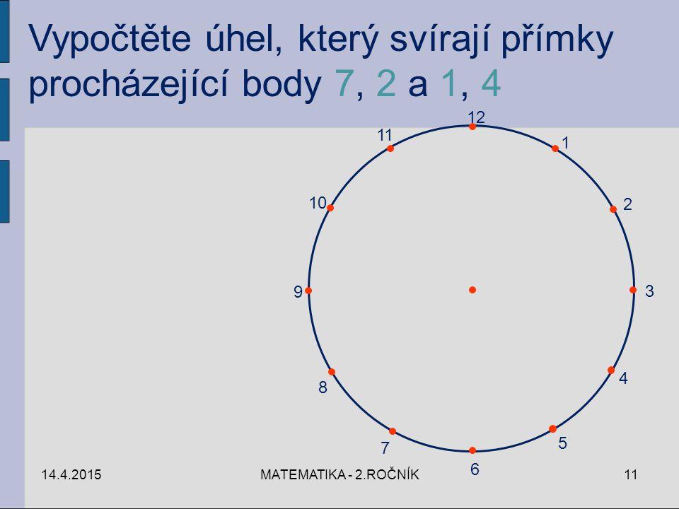 Vypočtěte úhel, který svírají přímky procházející body 7, 2 a 1, 4