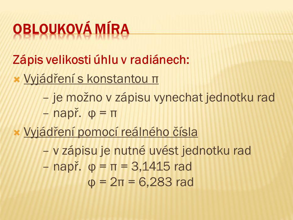 oblouková míra Zápis velikosti úhlu v radiánech: