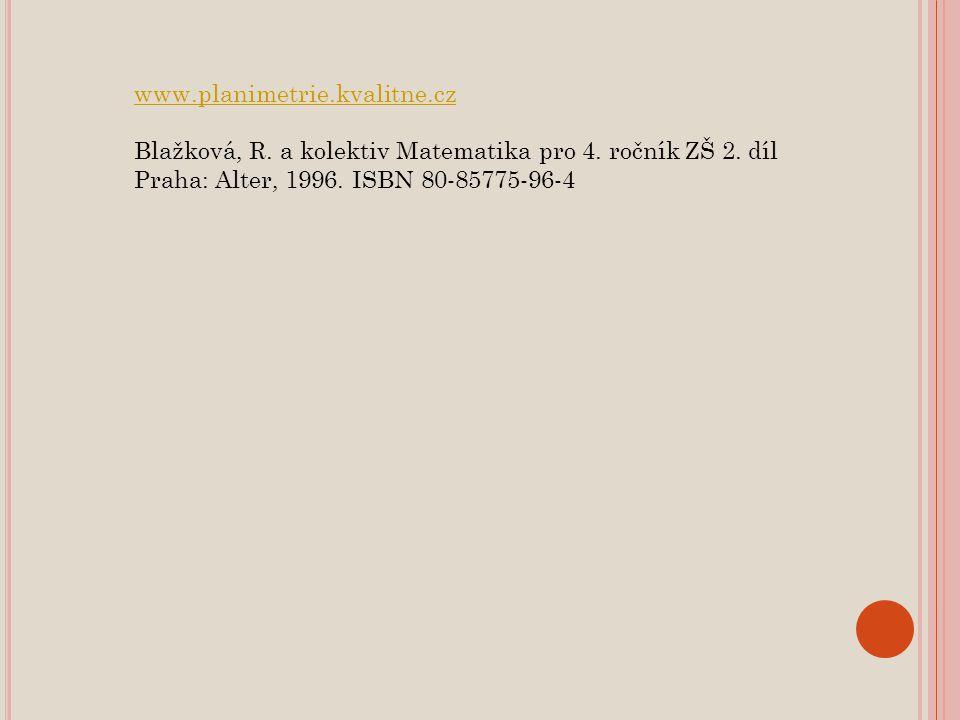 www.planimetrie.kvalitne.cz Blažková, R. a kolektiv Matematika pro 4.