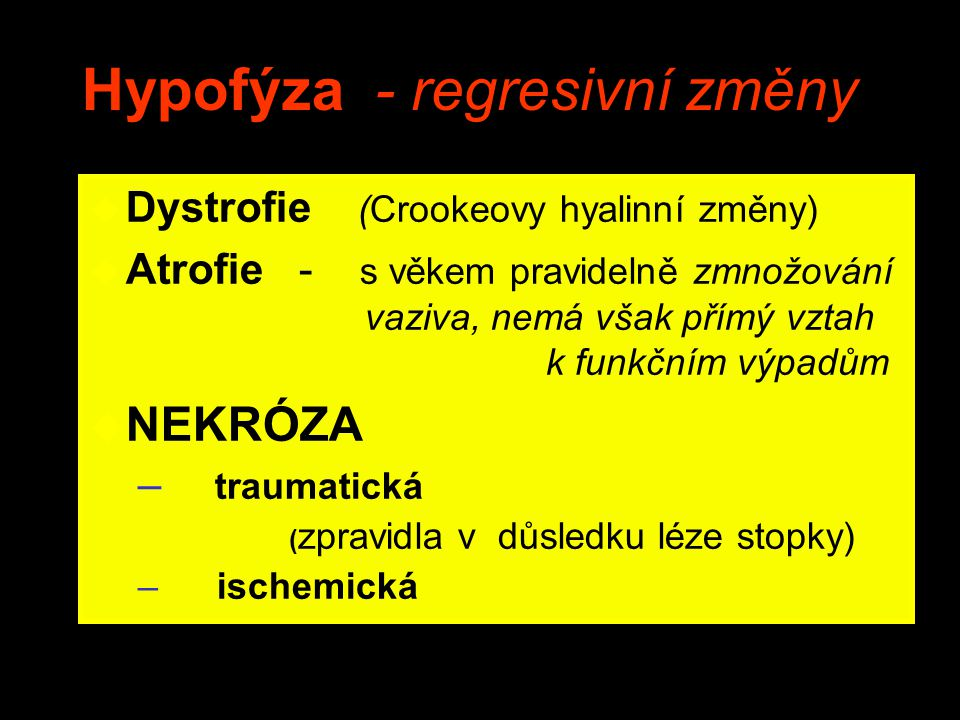 Hypofýza - regresivní změny
