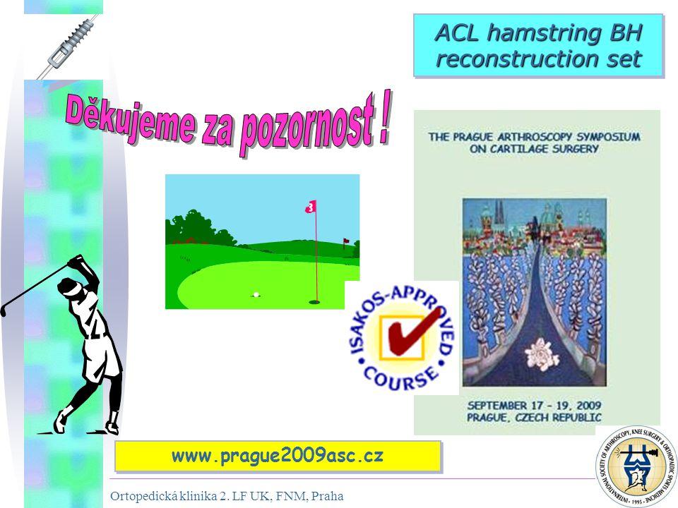 Děkujeme za pozornost ! ACL hamstring BH reconstruction set