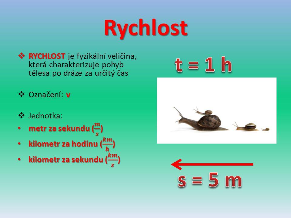 Rychlost RYCHLOST je fyzikální veličina, která charakterizuje pohyb tělesa po dráze za určitý čas. Označení: v.