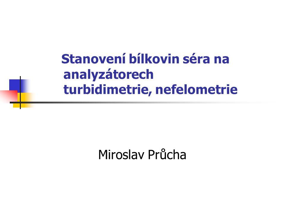 Stanovení bílkovin séra na analyzátorech turbidimetrie, nefelometrie