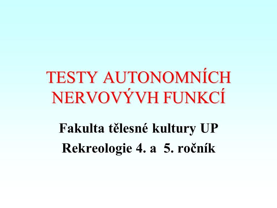 TESTY AUTONOMNÍCH NERVOVÝVH FUNKCÍ
