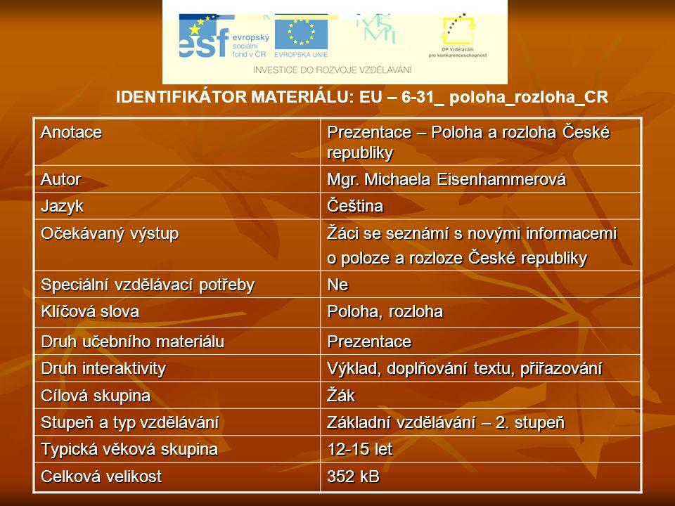 IDENTIFIKÁTOR MATERIÁLU: EU – 6-31_ poloha_rozloha_CR