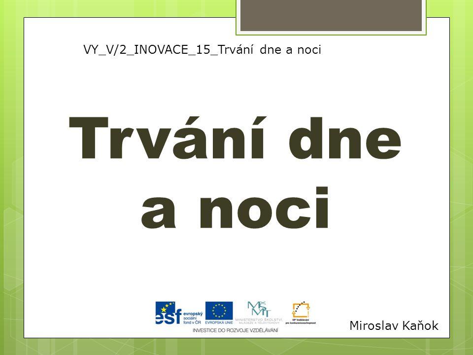 VY_V/2_INOVACE_15_Trvání dne a noci