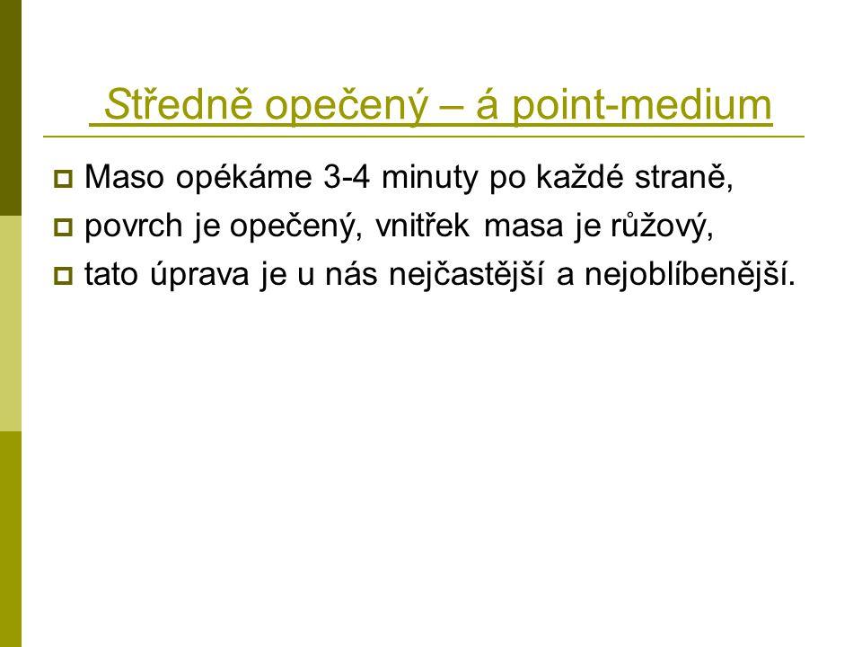 Středně opečený – á point-medium
