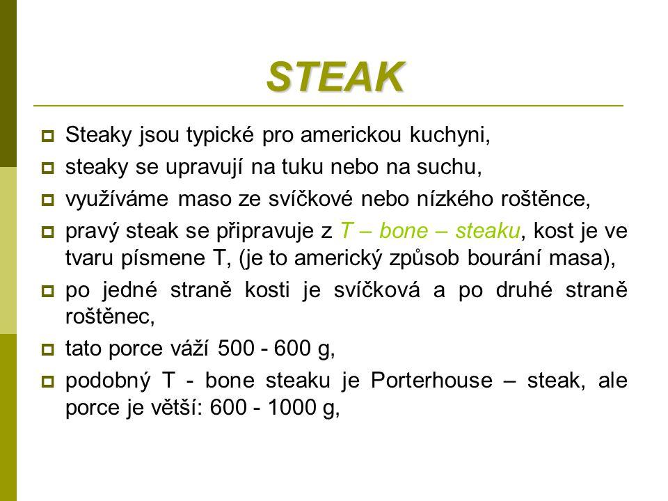 STEAK Steaky jsou typické pro americkou kuchyni,