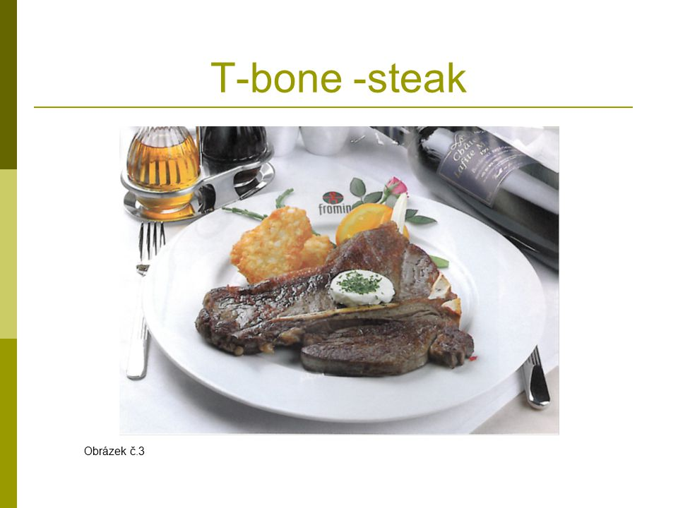 T-bone -steak