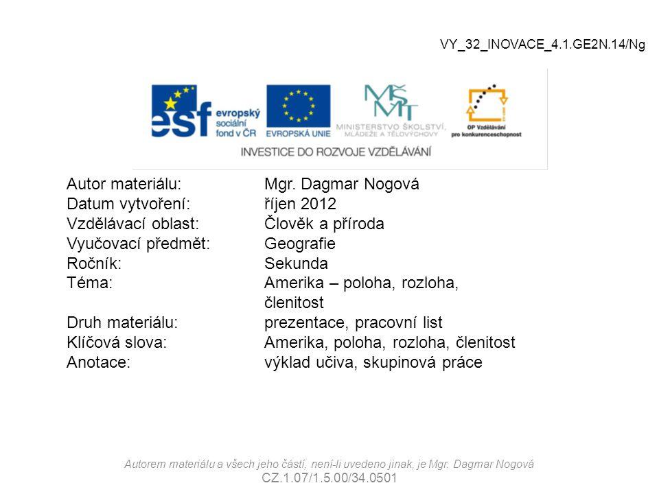 Autor materiálu: Mgr. Dagmar Nogová Datum vytvoření: říjen 2012