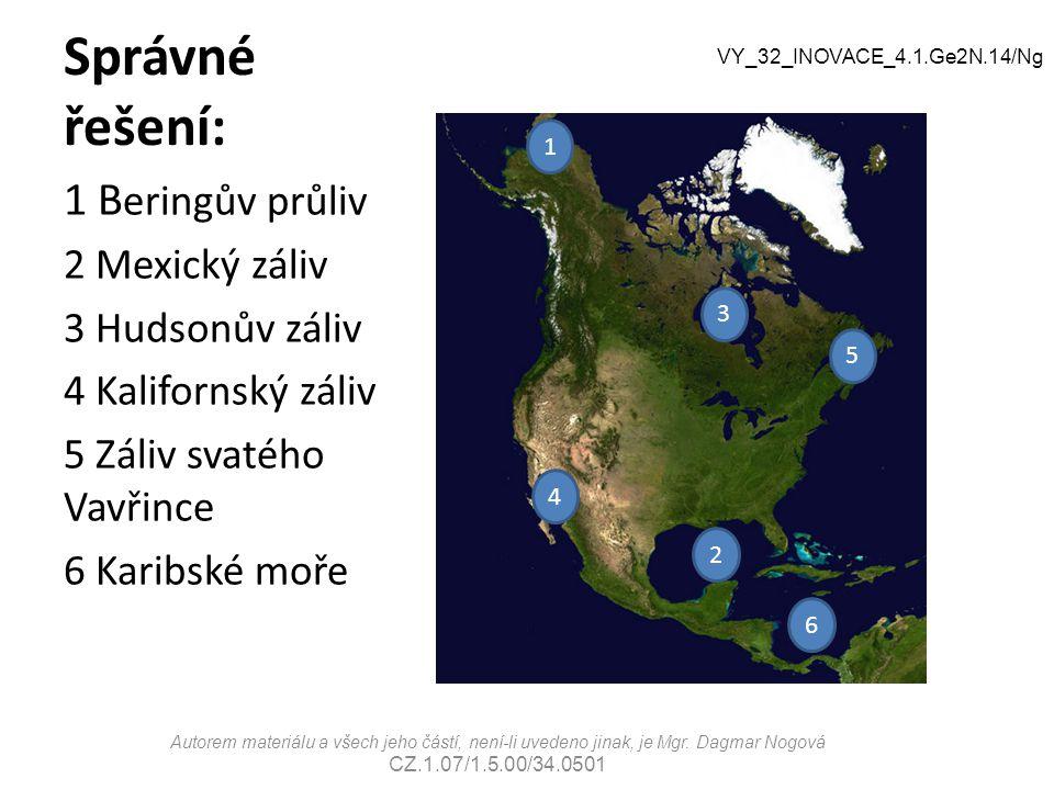 Správné řešení: 1 Beringův průliv 2 Mexický záliv 3 Hudsonův záliv