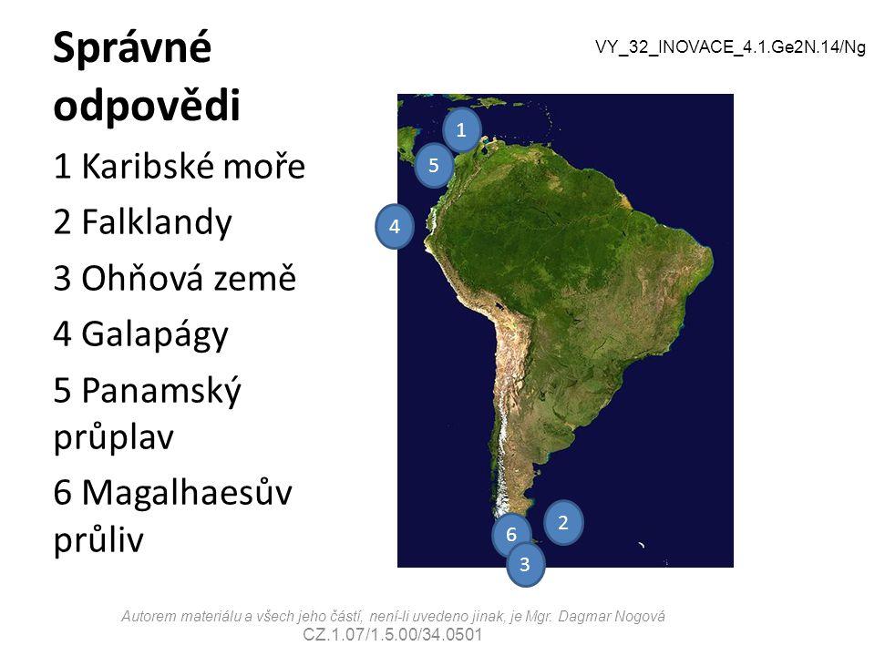 Správné odpovědi 1 Karibské moře 2 Falklandy 3 Ohňová země 4 Galapágy
