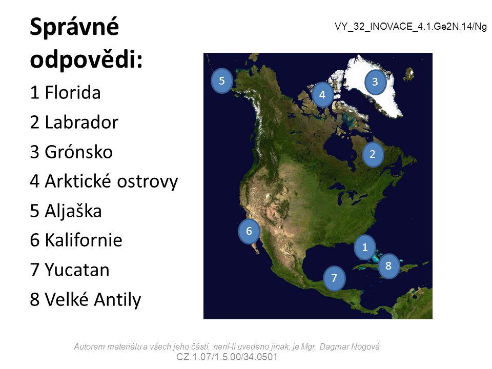 Správné odpovědi: 1 Florida 2 Labrador 3 Grónsko 4 Arktické ostrovy