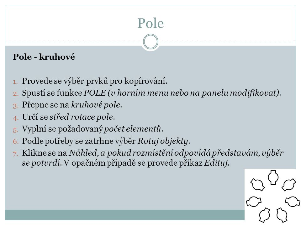 Pole Pole - kruhové Provede se výběr prvků pro kopírování.