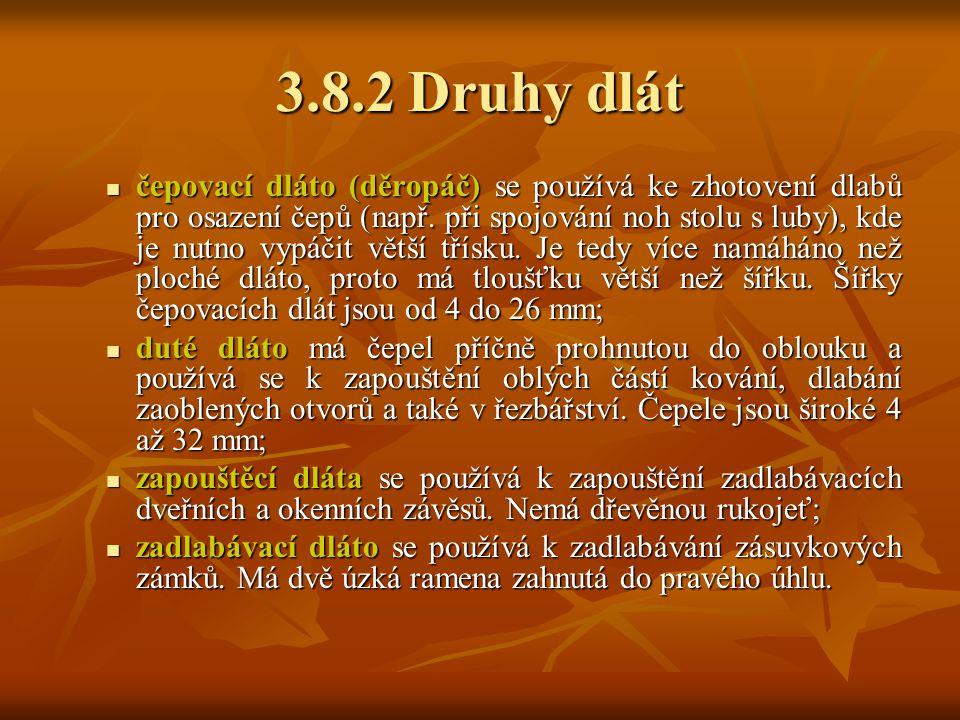 3.8.2 Druhy dlát