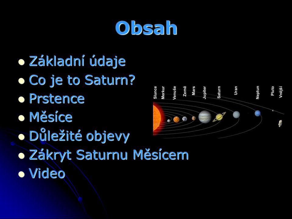 Obsah Základní údaje Co je to Saturn Prstence Měsíce Důležité objevy