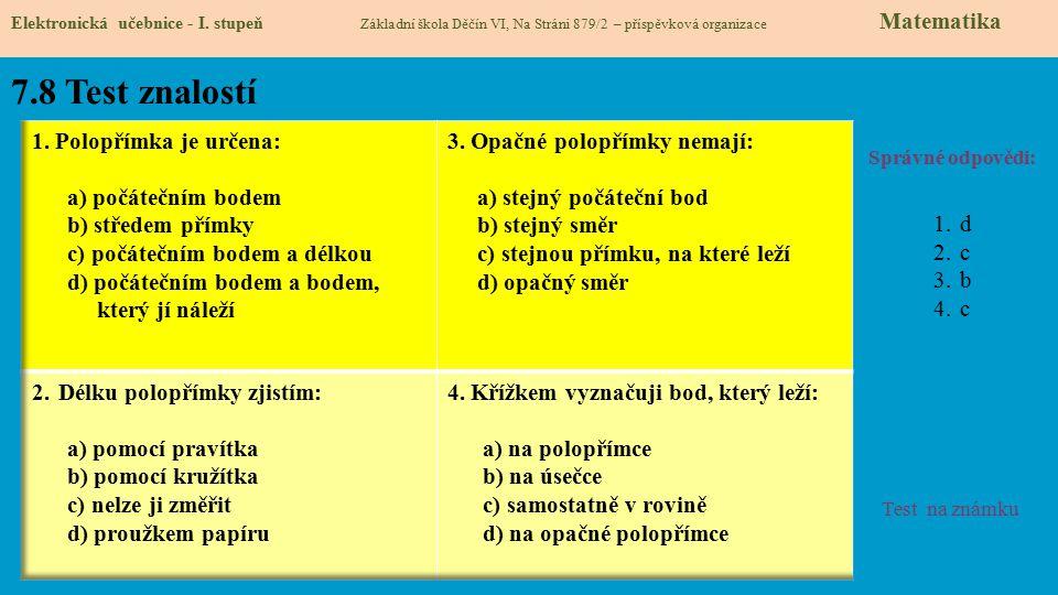 7.8 Test znalostí 1. Polopřímka je určena: a) počátečním bodem
