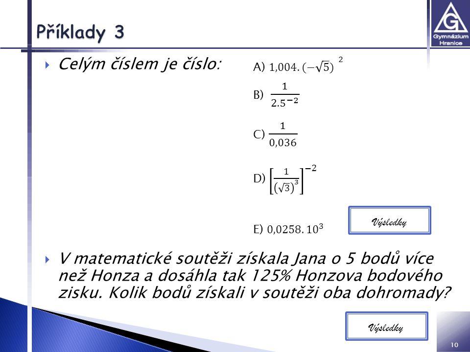 Příklady 3 Celým číslem je číslo:
