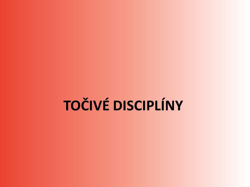 TOČIVÉ DISCIPLÍNY