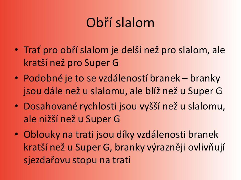 Obří slalom Trať pro obří slalom je delší než pro slalom, ale kratší než pro Super G.