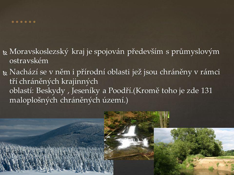 …… Moravskoslezský kraj je spojován především s průmyslovým ostravském.