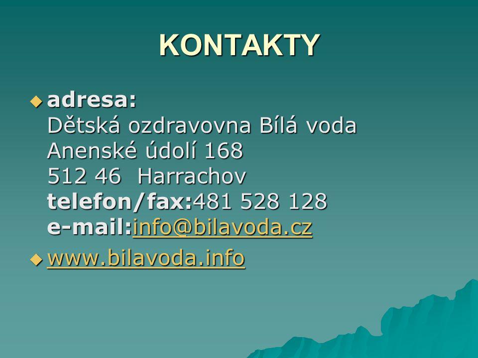 KONTAKTY adresa: Dětská ozdravovna Bílá voda Anenské údolí 168 512 46 Harrachov telefon/fax:481 528 128 e-mail:info@bilavoda.cz.