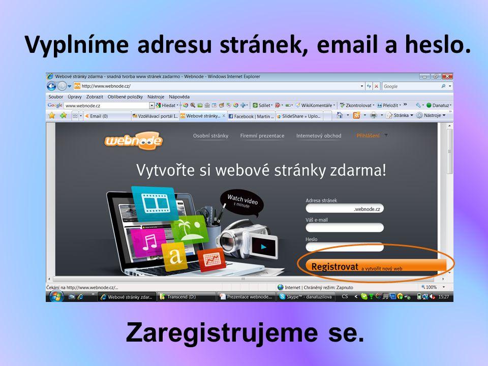 Vyplníme adresu stránek, email a heslo.