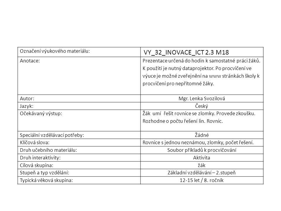 Označení výukového materiálu: VY_32_INOVACE_ICT 2.3 M18 Anotace: