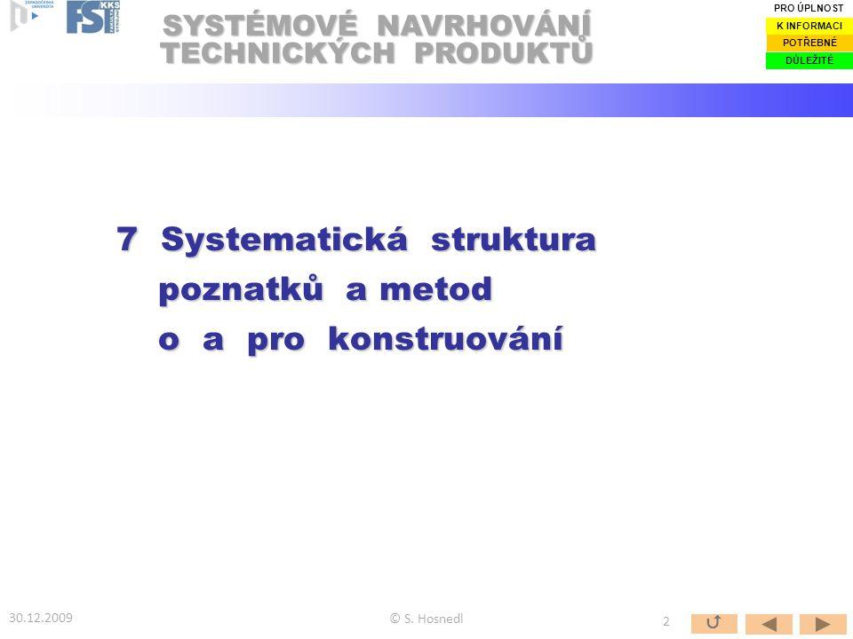 7 Systematická struktura poznatků a metod o a pro konstruování
