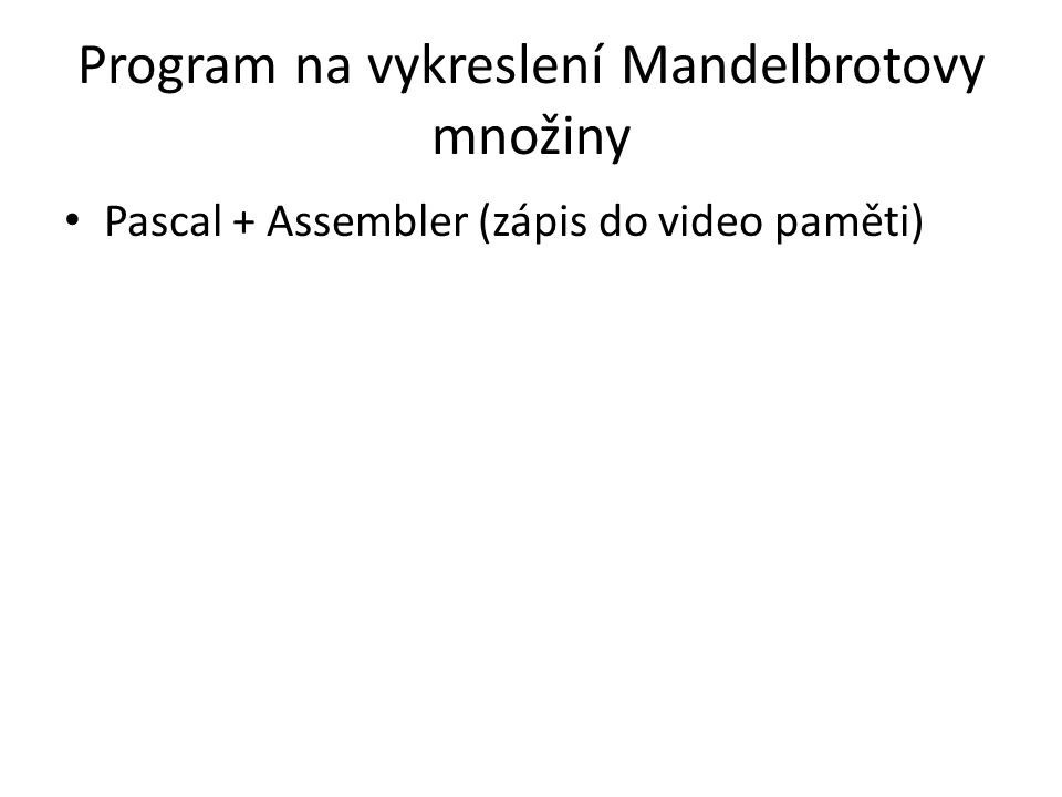 Program na vykreslení Mandelbrotovy množiny