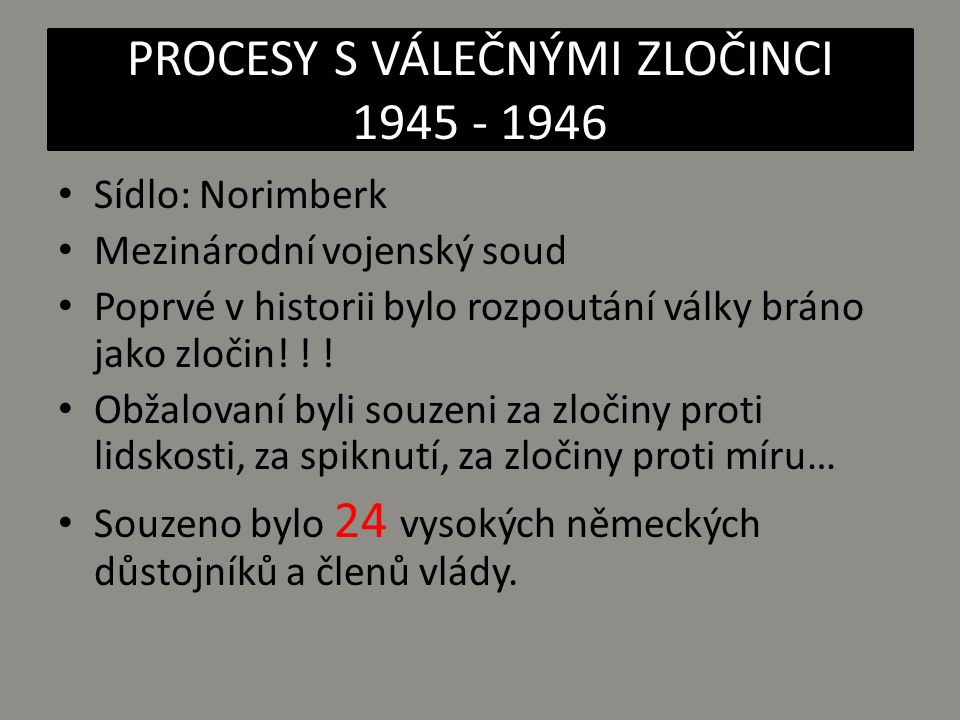 PROCESY S VÁLEČNÝMI ZLOČINCI 1945 - 1946