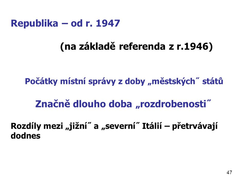 (na základě referenda z r.1946)