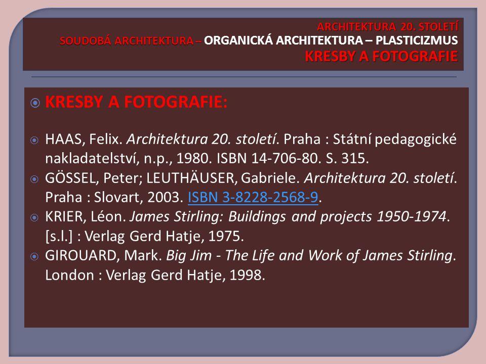 ARCHITEKTURA 20. STOLETÍ SOUDOBÁ ARCHITEKTURA – ORGANICKÁ ARCHITEKTURA – PLASTICIZMUS KRESBY A FOTOGRAFIE