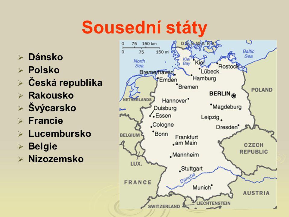 Sousední státy Dánsko Polsko Česká republika Rakousko Švýcarsko