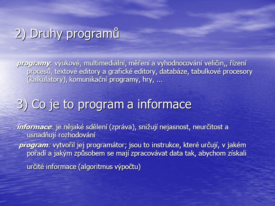 3) Co je to program a informace