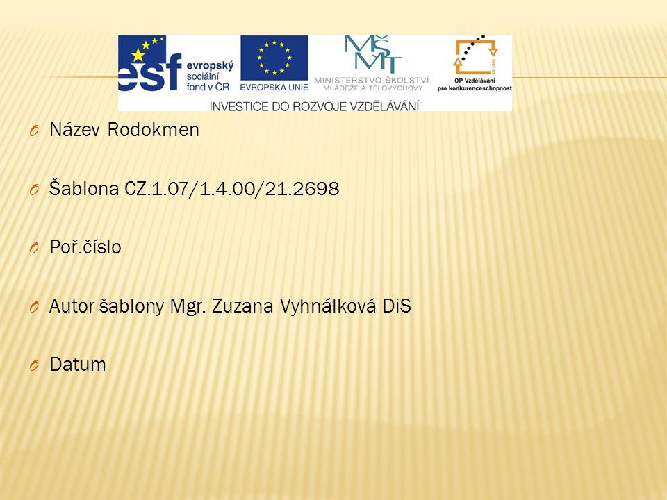 Název Rodokmen Šablona CZ.1.07/1.4.00/21.2698. Poř.číslo. Autor šablony Mgr. Zuzana Vyhnálková DiS.