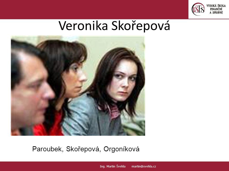 Veronika Skořepová Paroubek, Skořepová, Orgoníková