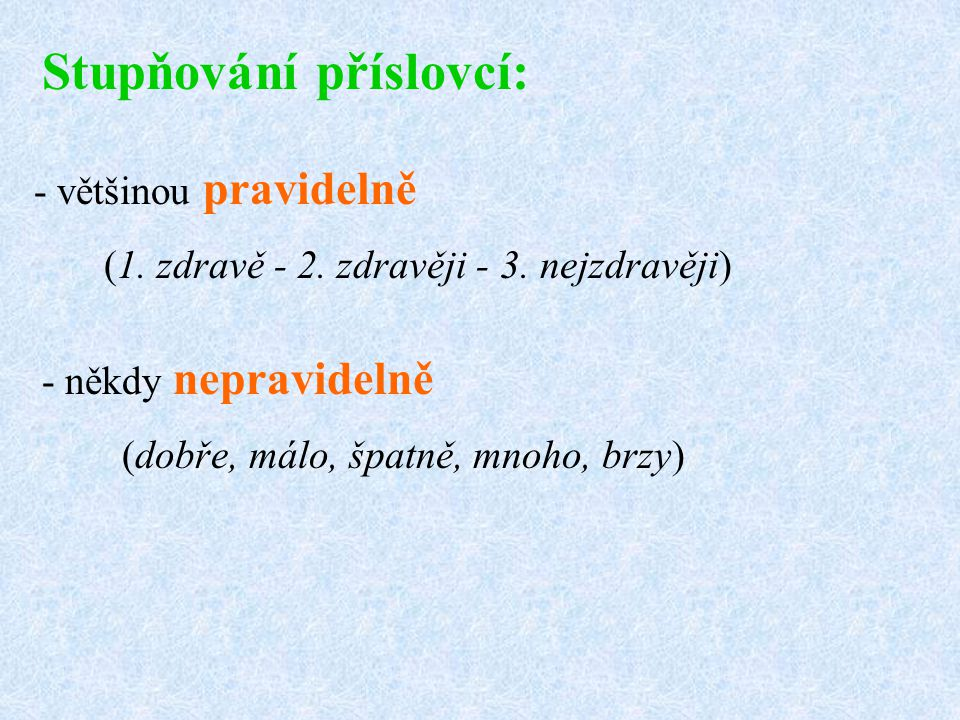 Stupňování příslovcí: