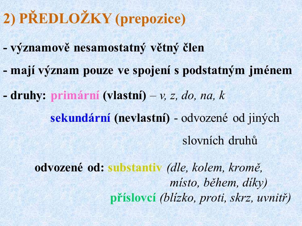 2) PŘEDLOŽKY (prepozice)