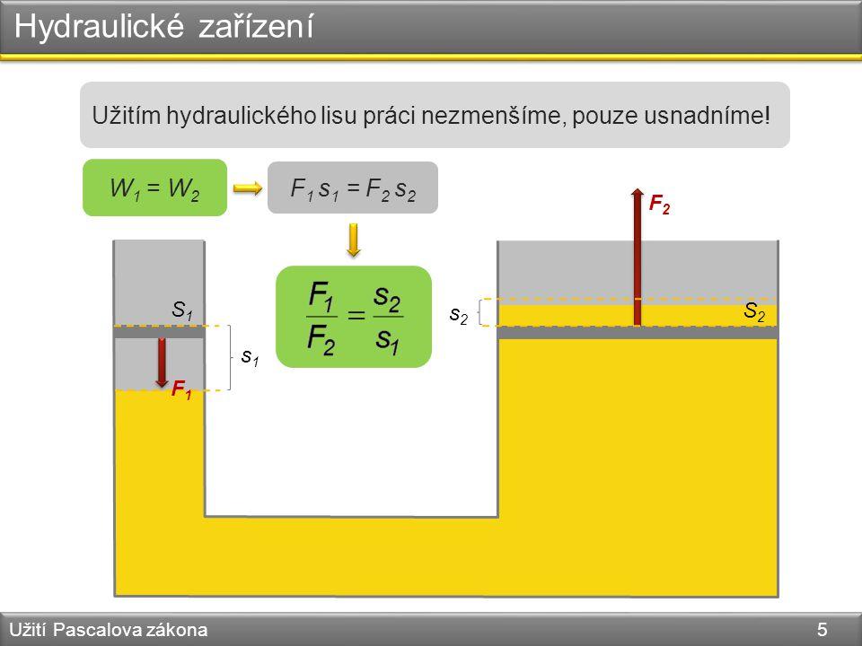 Hydraulické zařízení Užitím hydraulického lisu práci nezmenšíme, pouze usnadníme! W1 = W2. F1 s1 = F2 s2.