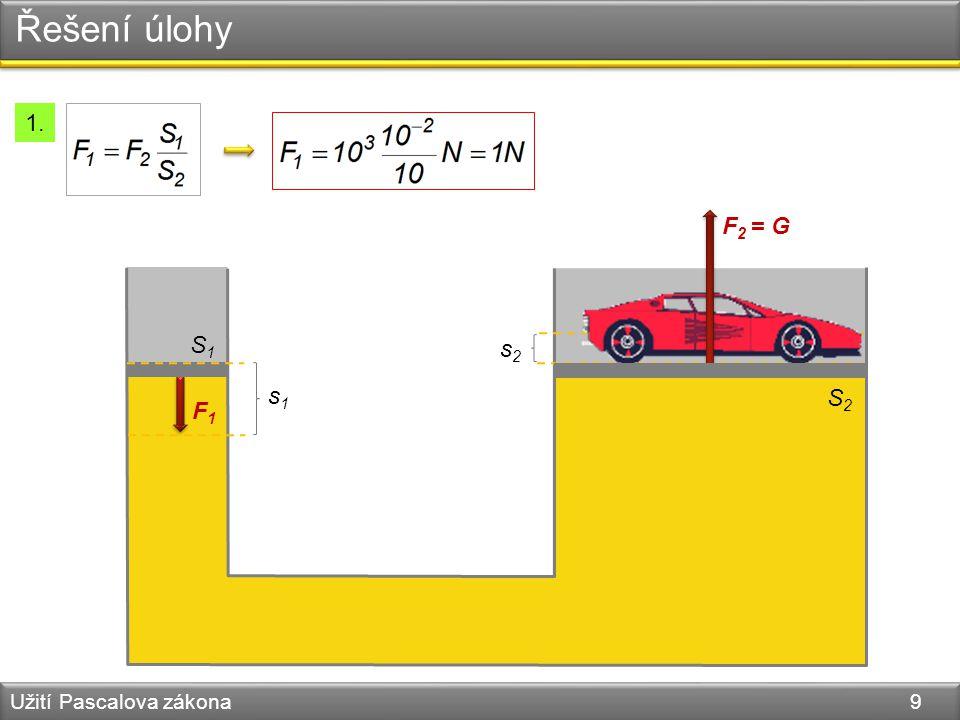 Řešení úlohy 1. F2 = G S2 S1 F1 s2 s1 Užití Pascalova zákona 9