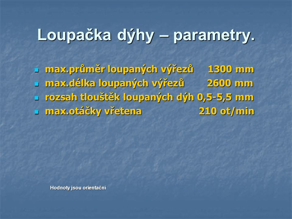 Loupačka dýhy – parametry.