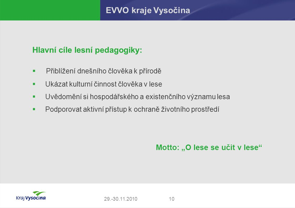 EVVO kraje Vysočina Hlavní cíle lesní pedagogiky: