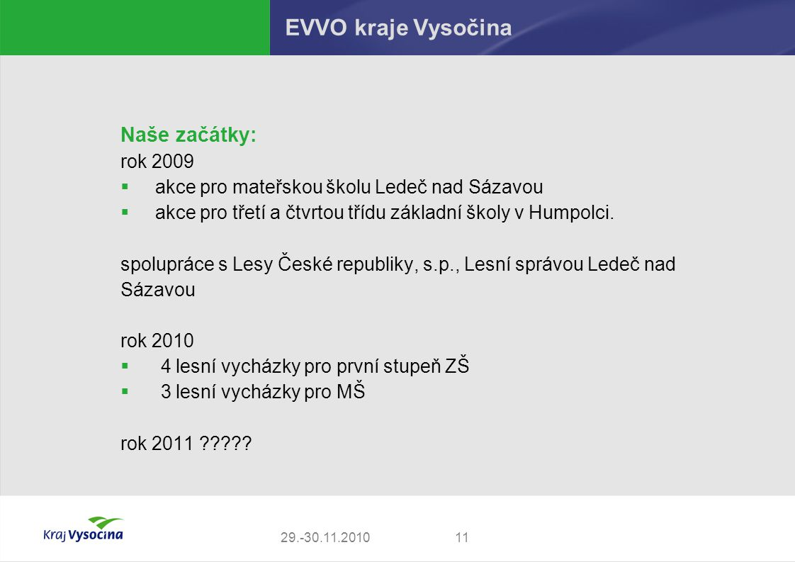 EVVO kraje Vysočina Naše začátky: rok 2009