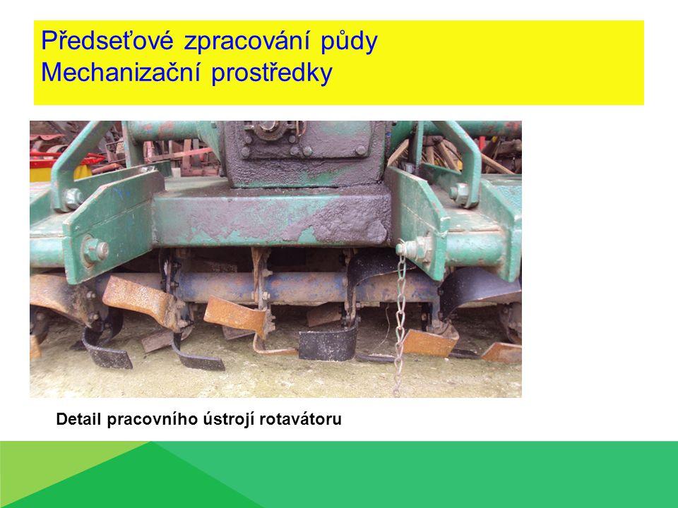 Předseťové zpracování půdy Mechanizační prostředky